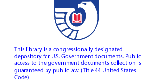 This library is a congressionally designated depository for U.S. Government documents. Public access to the govenment documents collection is quaranteed by public law (Title 44 United States Code)